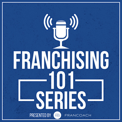 Franchising 101 – Episode Sixty Nine – How Can a Franchise Attorney Help?
